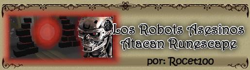 Los Robots Asesinos Atacan RuneScape-Rocet100